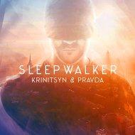 Krinitsyn and Pravda - Sleepwalker (Original Mix)