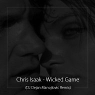 Chris Isaak - Wicked Game (DJ Dejan Manojlovic Remix)