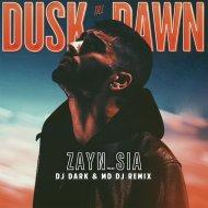 ZAYN - Dusk Till Dawn ft.Sia (Dj Dark & MD Dj Remix Extended)