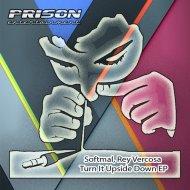 Softmal & Rey Vercosa - Turn It Upside Down (Original Mix) (Original Mix)