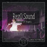 RezQ Sound - Theatre of Angels (Special YoD Production) (Original Mix)