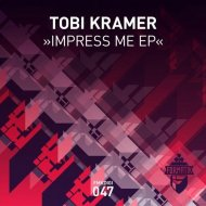 Tobi Kramer  - Impress Me (Original Mix) ()