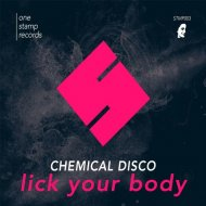 Chemical Disco - Lick Your Body (Original Mix) ()