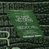 Oliver Heldens feat. Becky Hill - Gicko (Selivanov Remix) ()