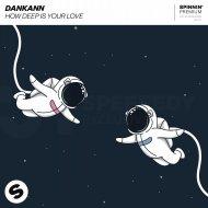 Dankann - How Deep Is Your Love (Original Mix)  (Original Mix)