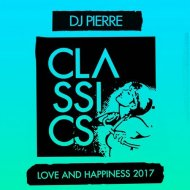 DJ Pierre - Love and Happiness 2017 (Kate Simko Remix) ()