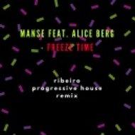 Manse Feat. Alice Berg  - Freeze Time (ribeiro remix)
