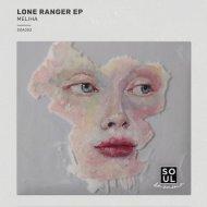 Meliha - Lone Ranger  (Original Mix)
