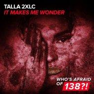 Talla 2XLC - It Makes Me Wonder  (Steve Allen Extended Remix)