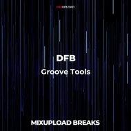 DFB - Groove Tools (Original Mix)