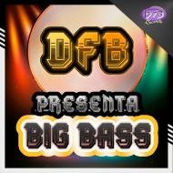 DFB - Big Bass (Org Mix)
