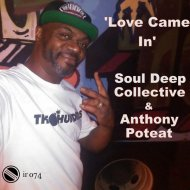 Soul Deep Collective & Anthony Poteat - Love Came In (Radio Edit)  ()