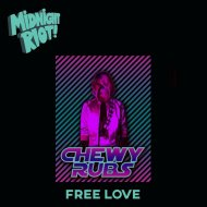 Chewy Rubs - Talk About Free Love (Original Mix) ()