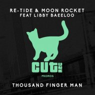 Re-Tide & Moon Rocket feat. Libby Baeeloo - Thousand Finger Man (Vocal Mix) ()