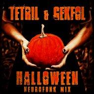 Tetril & Gekfol - Halloween (Neurofunk Mix)