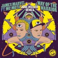 James Marvel, MC Mota - Way of the Warrior (June Miller Remix)