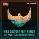 Wild Culture Ft. Ramon - Lose Myself (Luca Schreiner Remix) (Original Mix)