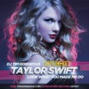 Taylor Swift - Look What You Made Me Do (Tim Gorgeous Remix) [FREE BOOTLEG] (Tim Gorgeous Remix)
