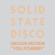 Groove Motion - You, Foundry  (Original Mix)