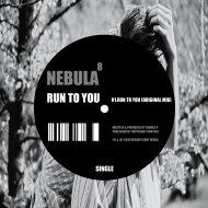 Nebula 8 - Run to you (Original Mix)