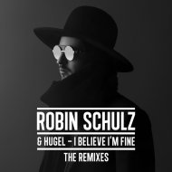 Robin Schulz & Hugel - I Believe I\'m Fine (Nick Martin Remix)