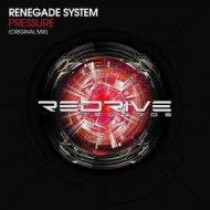 Renegade System - Pressure  (Original Mix)