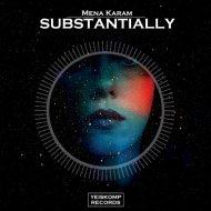 Mena Karam - Substantially  (Original Mix)