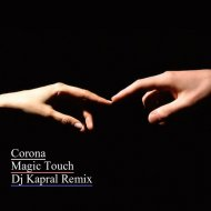 Corona  -  Magic Touch (Dj Kapral Remix) ()