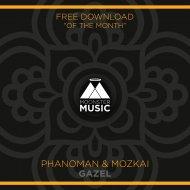 Phanoman & Mozkai - Gazel (Original Mix)
