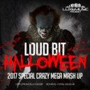 LOUD BIT - (SPECIAL CRAZY MEGA MASH UP) (Original Mix)