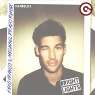 Vandelux - Bright Lights (Kiko Franco & Michael Prado Remix) ()