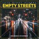 Late Night Alumni - Empty Streets  (VetLove & Mike Drozdov Remix)