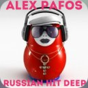 Alex Pafos - Russian Hit Deep (2017 Mix) ()