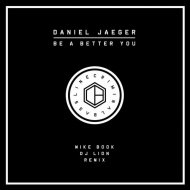 Daniel Jaeger - Be A Better You  (Original Mix)
