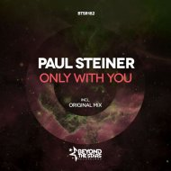 Paul Steiner - Only With You  (Original Mix)