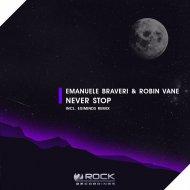Emanuele Braveri & Robin Vane - Never Stop  (Eximinds Dub)