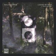 Philip George ft. Saint Raymond - Losing My Mind (Extended Mix) ()
