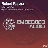 Robert Reazon - My October ( (Sebastian Montano pres. Scherzo Remix))