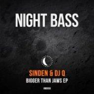 Sinden & DJ Q  - Bigger Than Jaws (Original Mix)