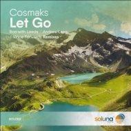 Cosmaks - Let Go ( (Ron with Leeds Remix))