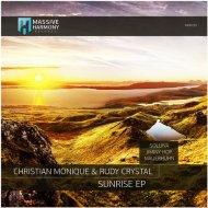 Christian Monique, Rudy Crystal - Sunrise  (Original Mix)