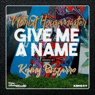 Norbit Housemaster - Give Me A Name  (Kenny Bizzarro Remix)