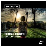 Sergio Gusto - Call Me Home (Original Mix) ()