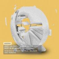 Andy Caldwell, Adam Johan - Deep In My Heart (Horatio Remix)