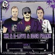 MKJ - Shots (XM & G-Love & IGOR Frank Remix)