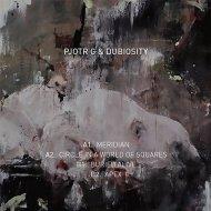 Pjotr G, Dubiosity - Meredian (Original Mix) ()