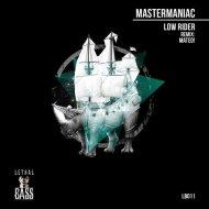MasterManiac - Low Rider (Original Mix) ()