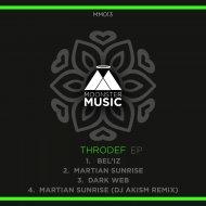 Throdef - Martian Sunrise (Original Mix)
