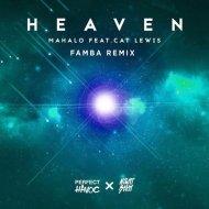 Mahalo -  Heaven (feat. Cat Lewis) (Famba Remix) ()