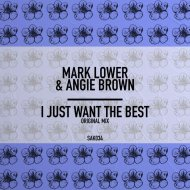 Mark Lower, Angie Brown - I Just Want The Best (Original Mix)
